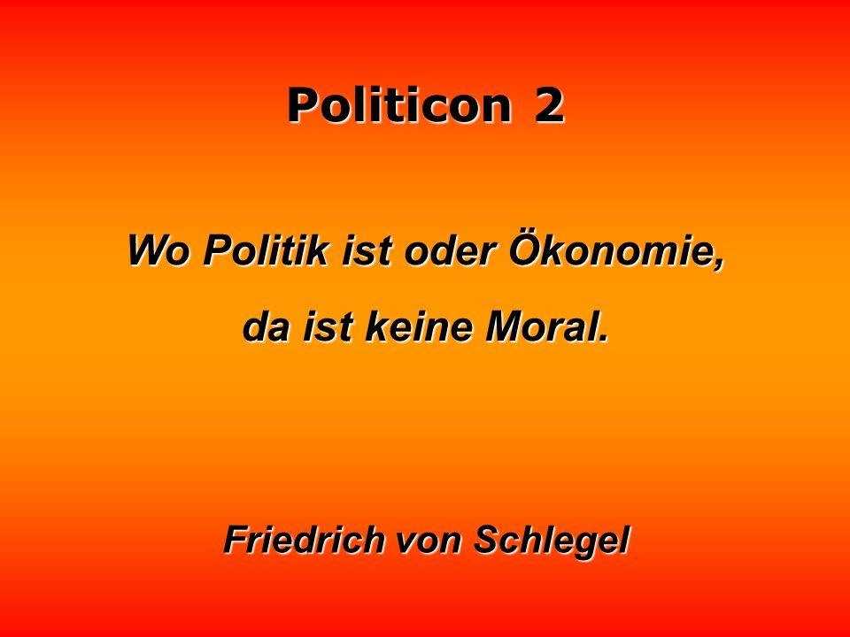 Wo Politik ist oder Ökonomie, Friedrich von Schlegel