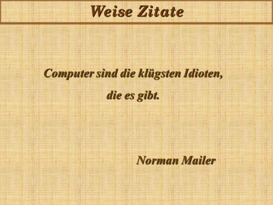 Computer sind die klügsten Idioten,