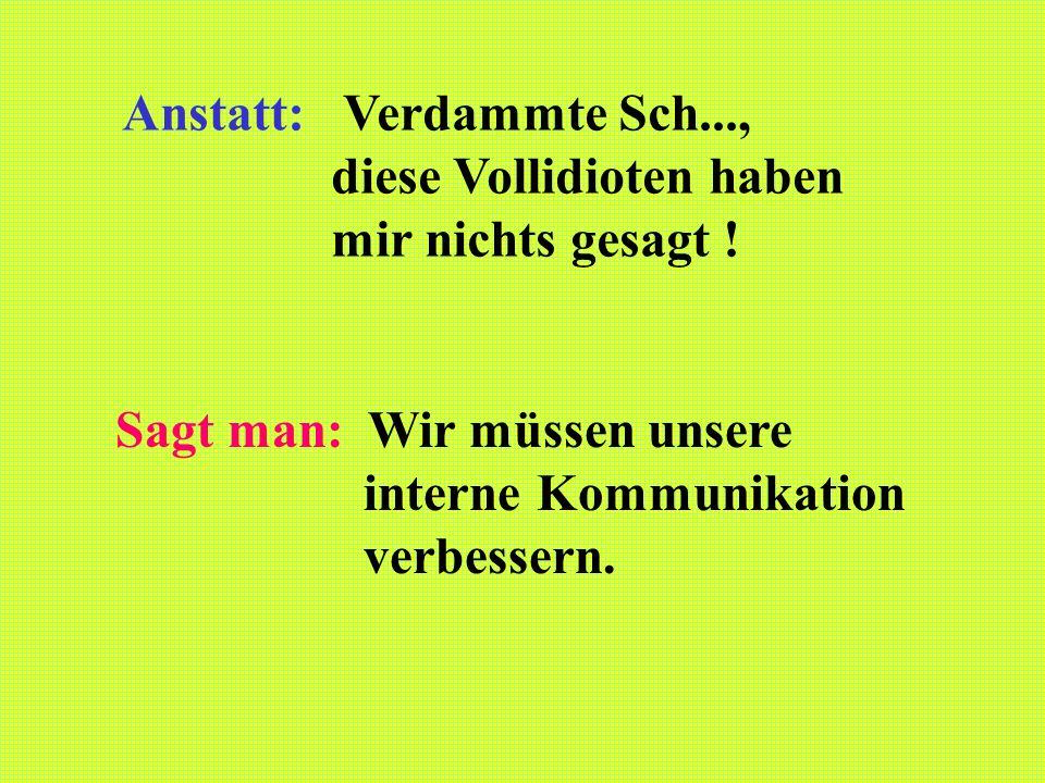 Anstatt: Verdammte Sch...,