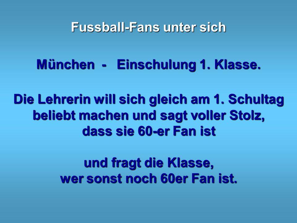 München - Einschulung 1. Klasse. wer sonst noch 60er Fan ist.