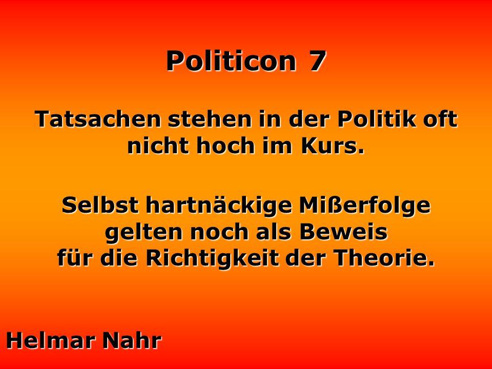 Tatsachen stehen in der Politik oft nicht hoch im Kurs.