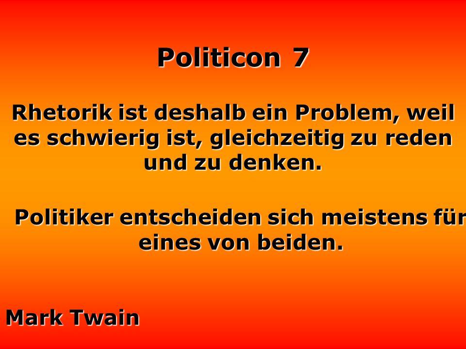 Politiker entscheiden sich meistens für eines von beiden.