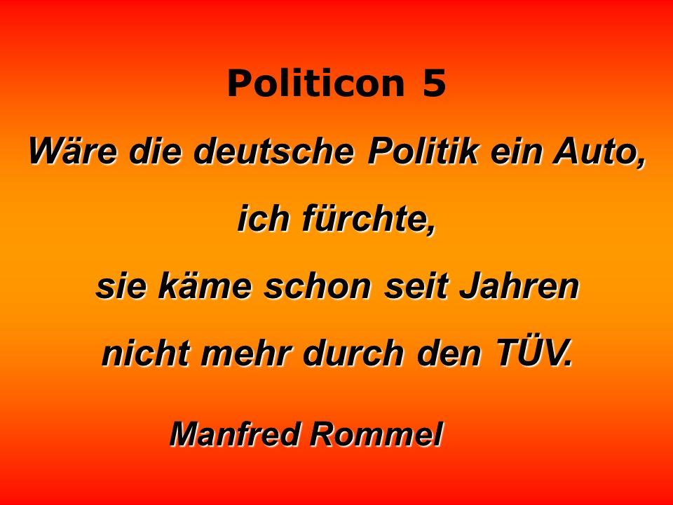 Wäre die deutsche Politik ein Auto, ich fürchte,
