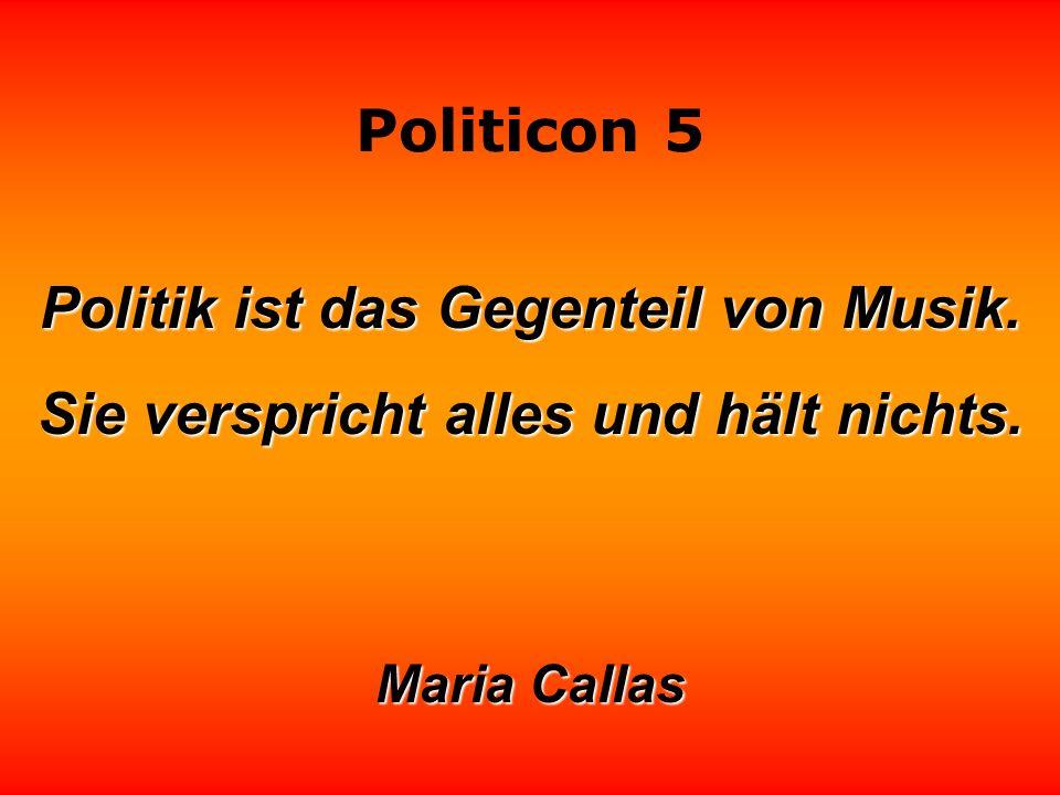 Politik ist das Gegenteil von Musik.