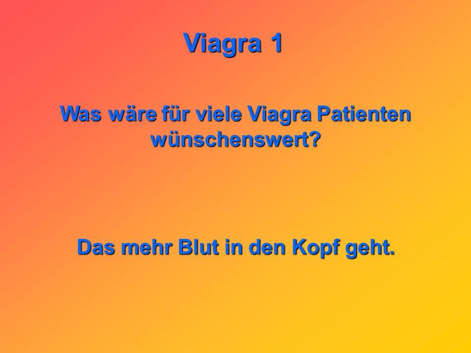 Was wäre für viele Viagra Patienten wünschenswert