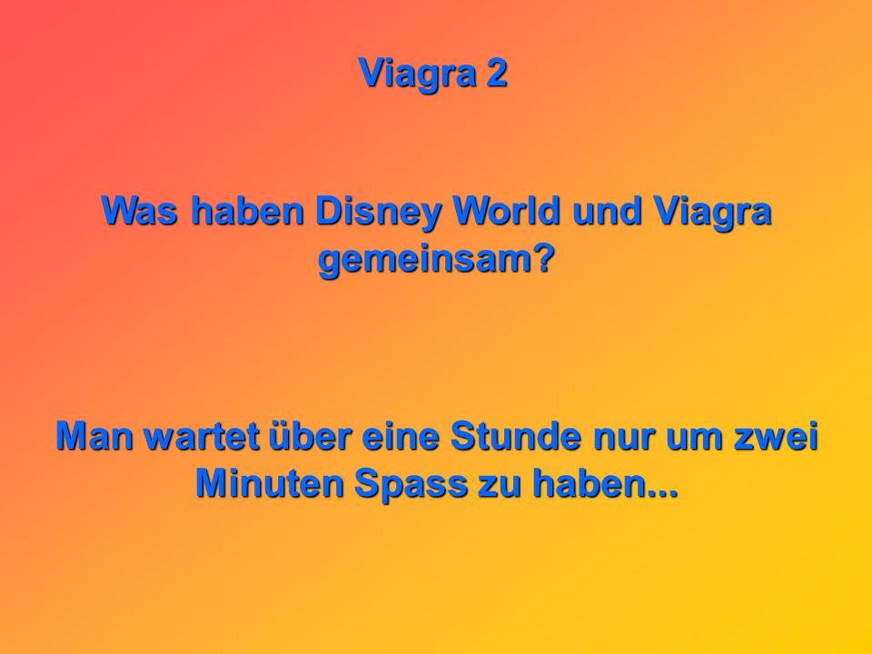 Was haben Disney World und Viagra gemeinsam