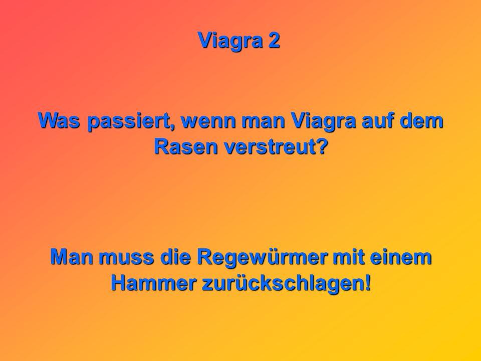 Was passiert, wenn man Viagra auf dem Rasen verstreut