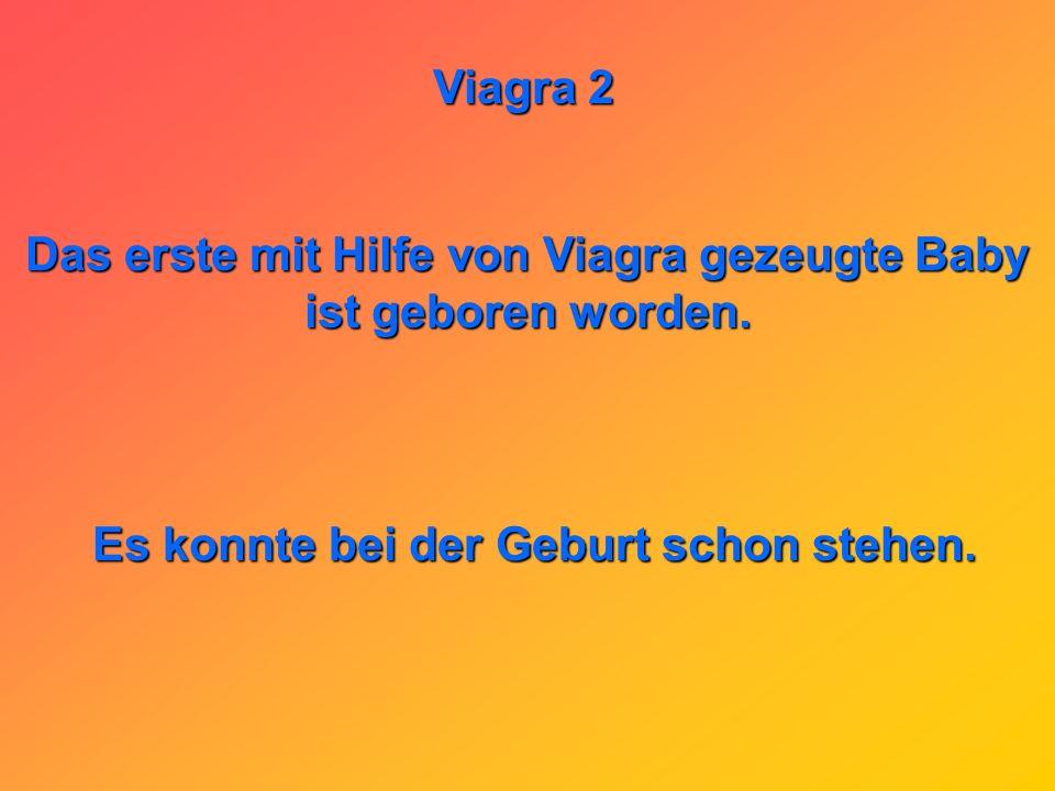 Das erste mit Hilfe von Viagra gezeugte Baby ist geboren worden.