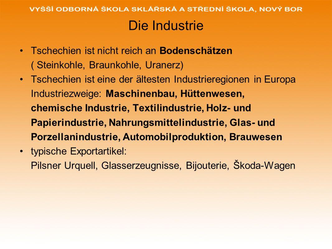 Die Industrie Tschechien ist nicht reich an Bodenschätzen