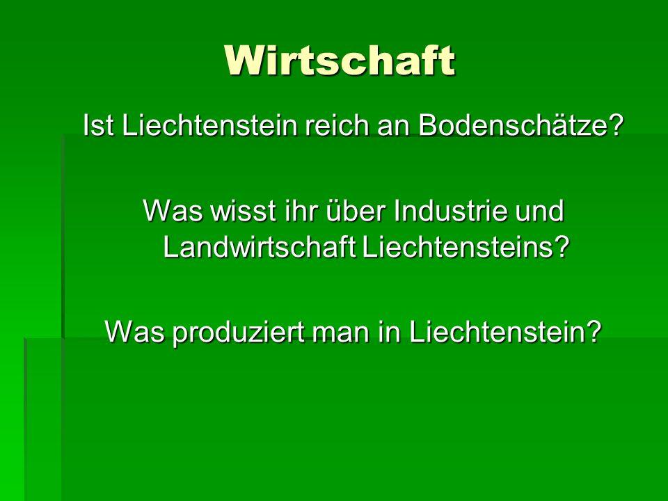 Wirtschaft Ist Liechtenstein reich an Bodenschätze