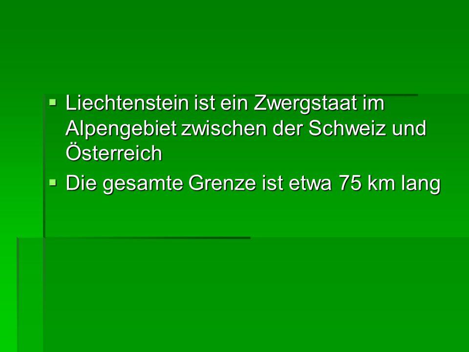 Liechtenstein ist ein Zwergstaat im Alpengebiet zwischen der Schweiz und Österreich