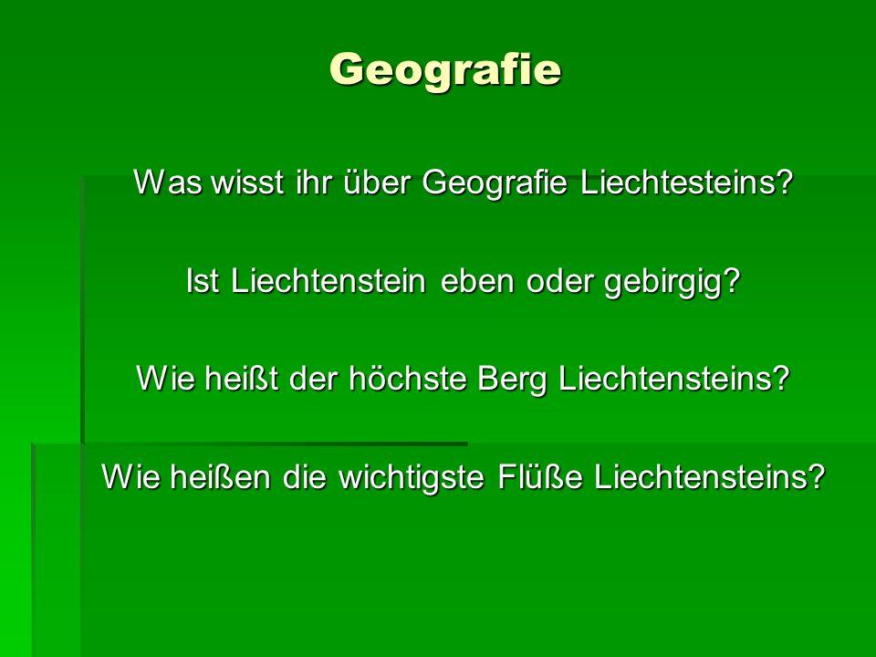 Geografie Was wisst ihr über Geografie Liechtesteins