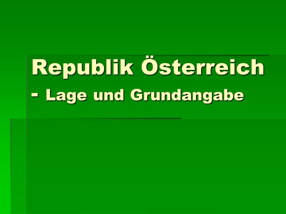 Republik Österreich - Lage und Grundangabe