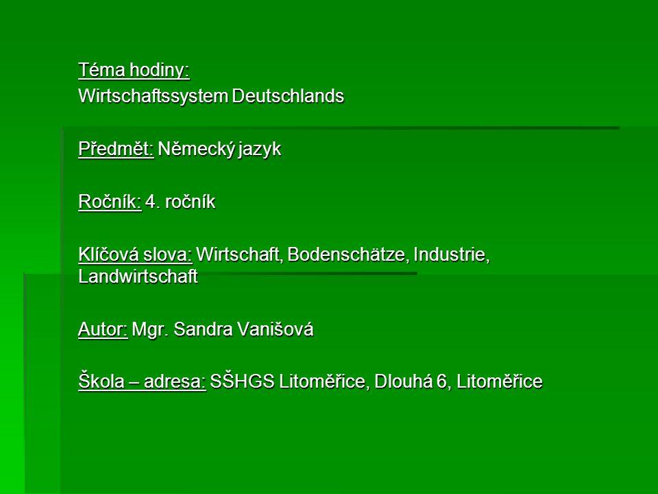Téma hodiny: Wirtschaftssystem Deutschlands. Předmět: Německý jazyk. Ročník: 4. ročník.