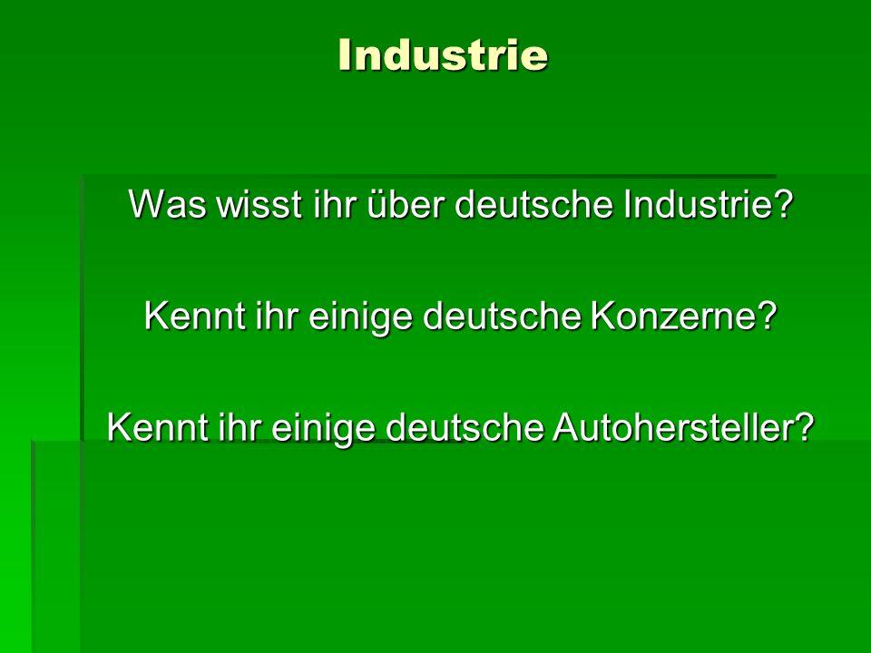 Industrie Was wisst ihr über deutsche Industrie