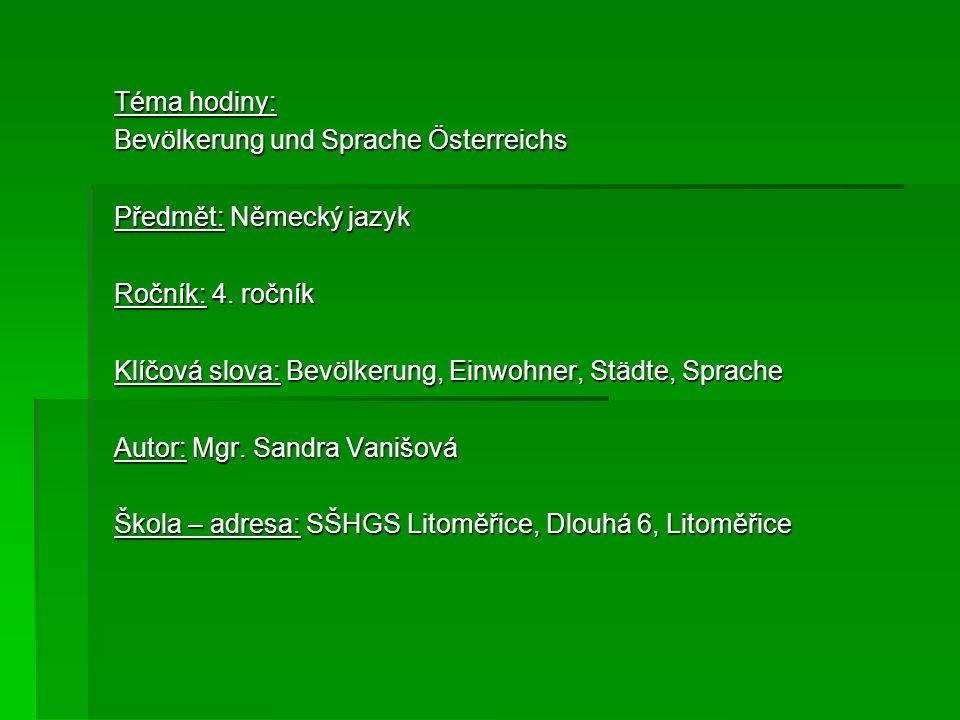Téma hodiny: Bevölkerung und Sprache Österreichs. Předmět: Německý jazyk. Ročník: 4. ročník.