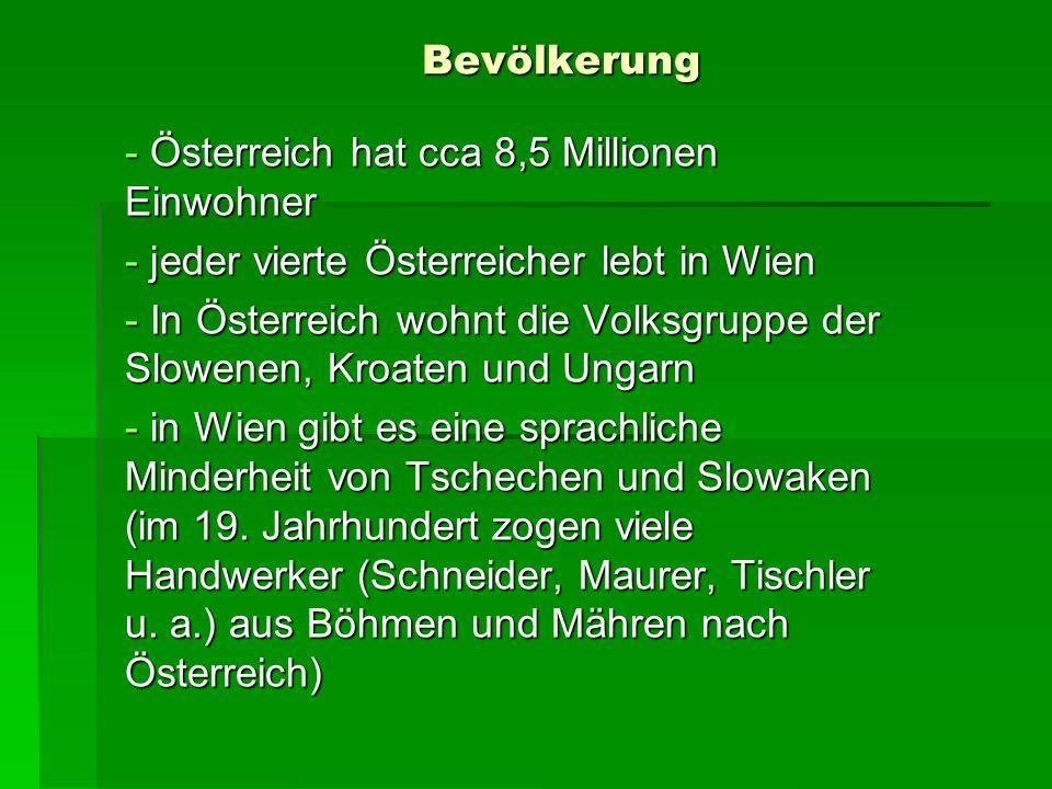 Bevölkerung Österreich hat cca 8,5 Millionen Einwohner. jeder vierte Österreicher lebt in Wien.