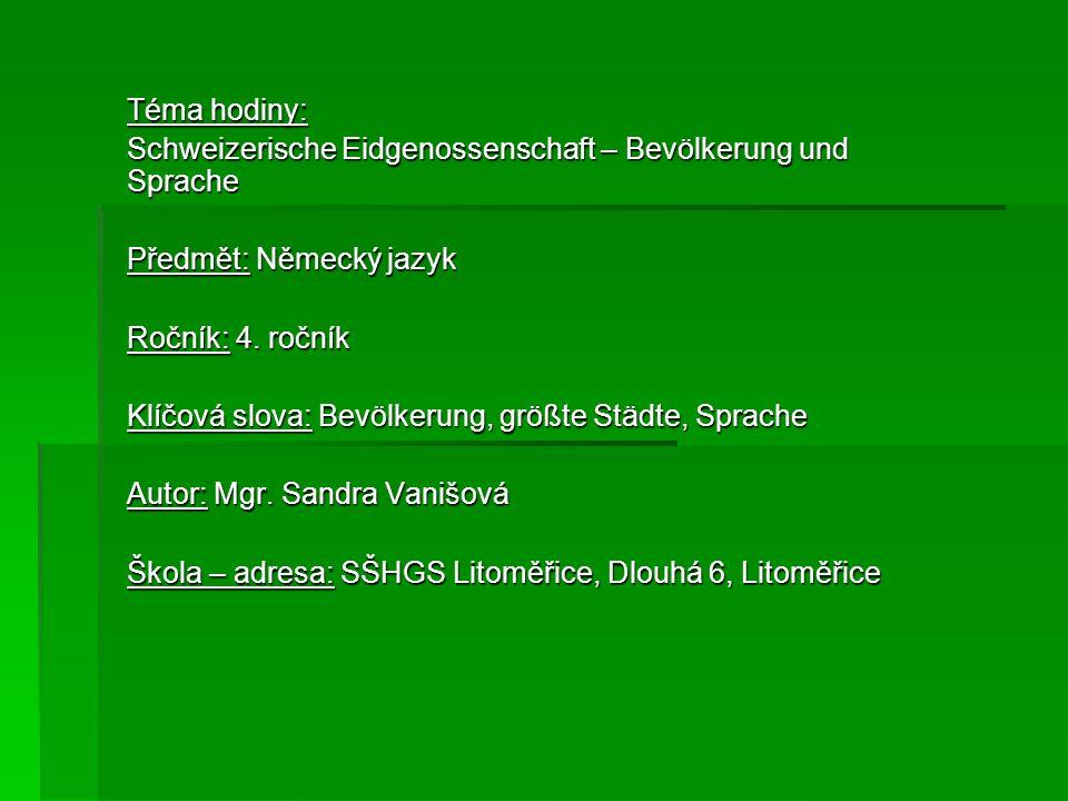 Téma hodiny: Schweizerische Eidgenossenschaft – Bevölkerung und Sprache. Předmět: Německý jazyk. Ročník: 4. ročník.