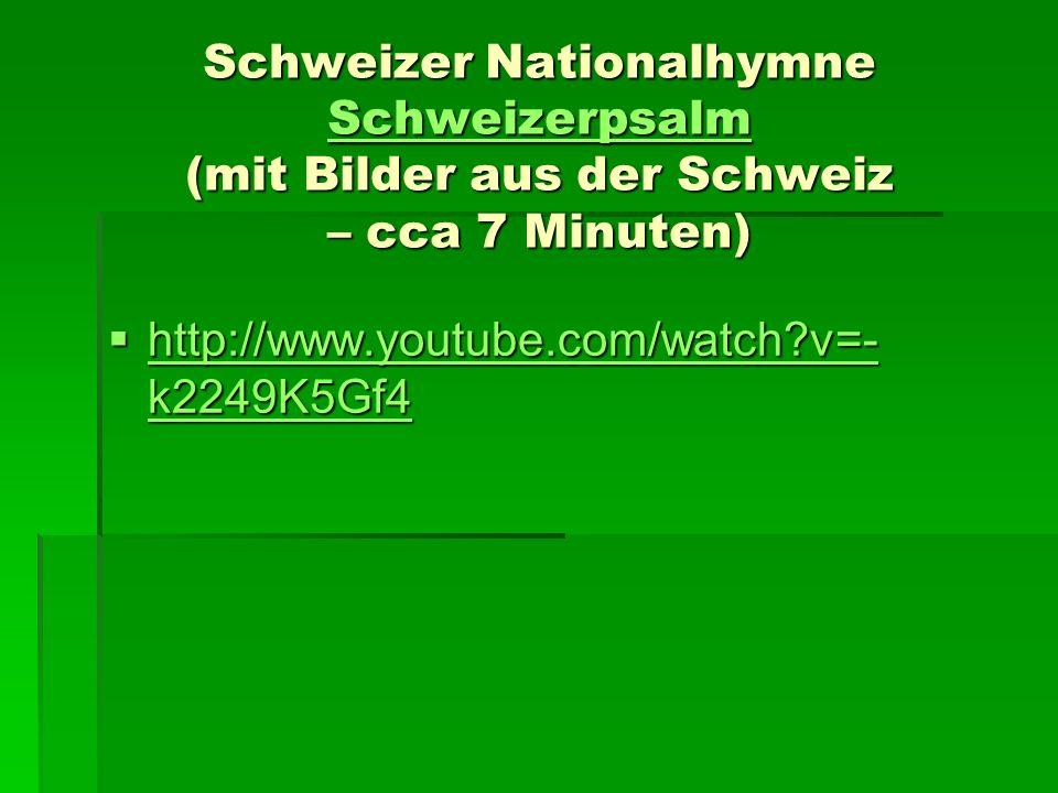 Schweizer Nationalhymne Schweizerpsalm (mit Bilder aus der Schweiz – cca 7 Minuten)