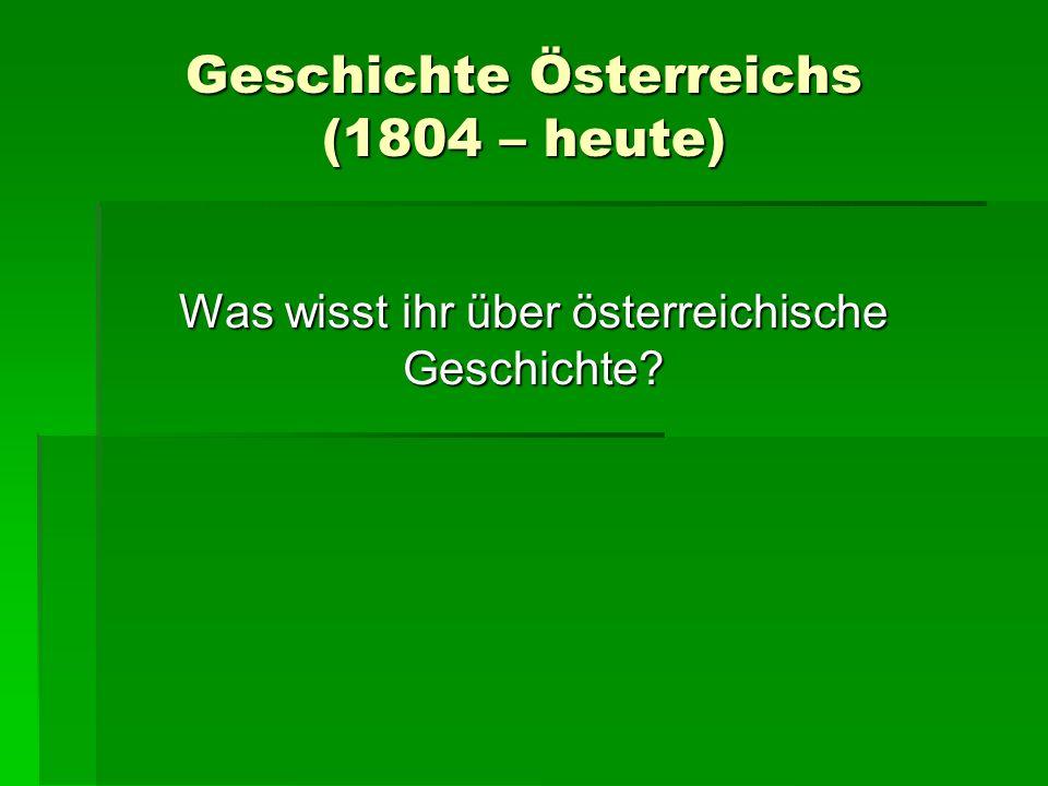 Geschichte Österreichs (1804 – heute)