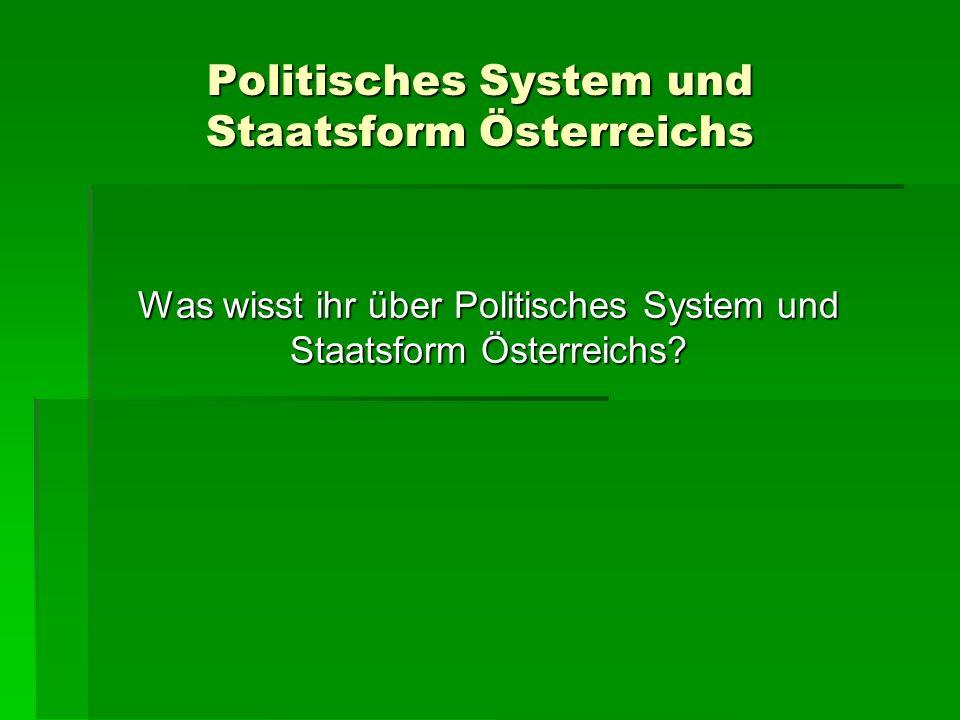 Politisches System und Staatsform Österreichs