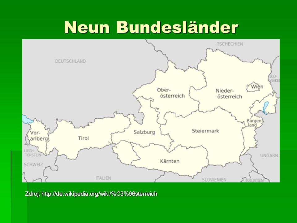 Neun Bundesländer Zdroj: http://de.wikipedia.org/wiki/%C3%96sterreich