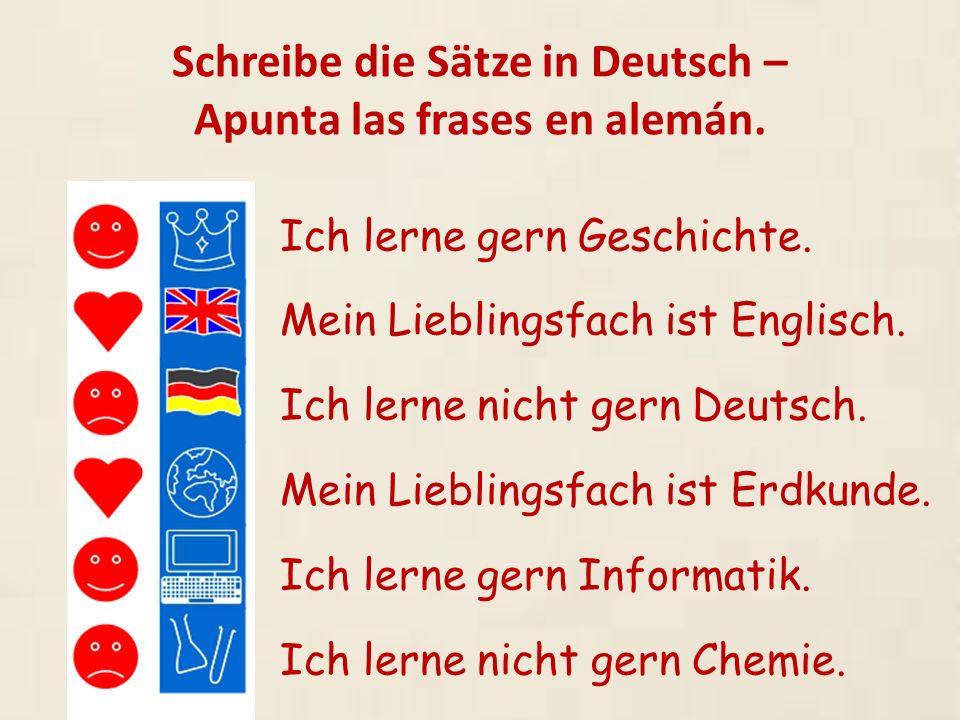 Schreibe die Sätze in Deutsch – Apunta las frases en alemán.