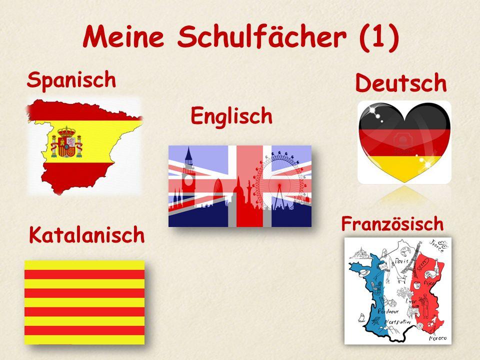 Meine Schulfächer (1) Deutsch Spanisch Englisch Katalanisch
