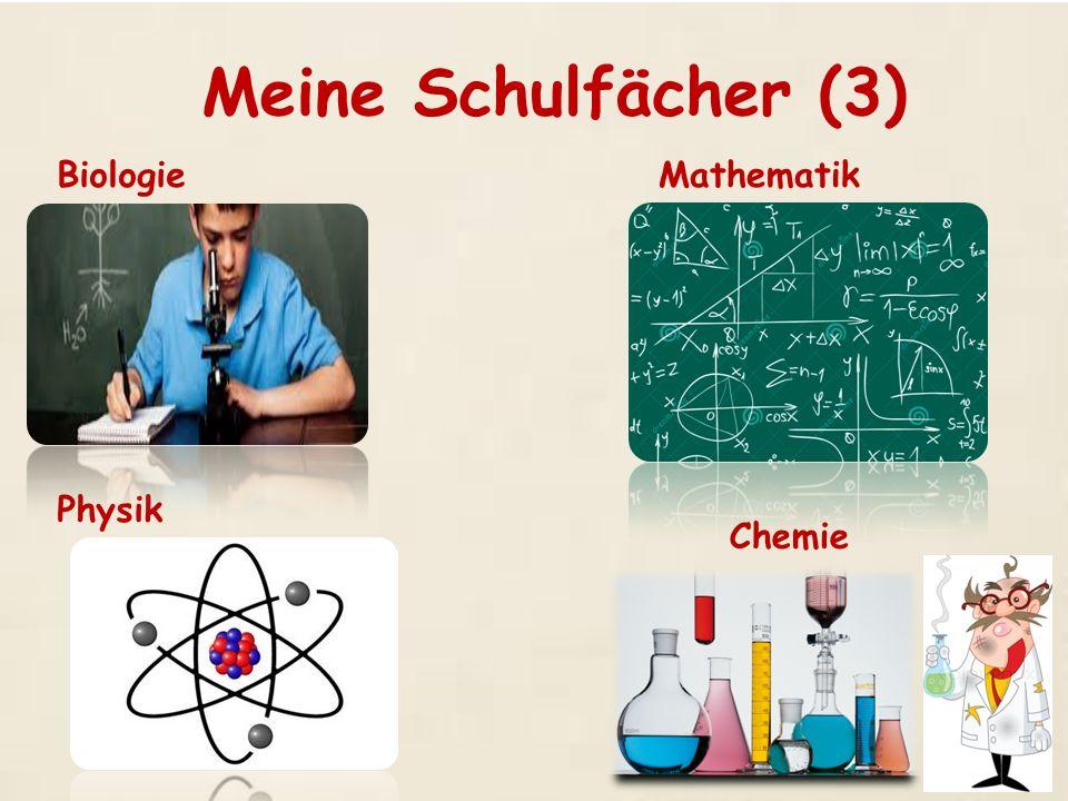 Meine Schulfächer (3) Biologie Mathematik Physik Chemie