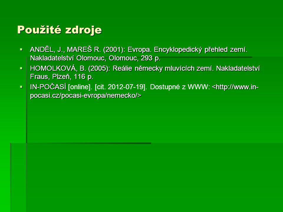 Použité zdroje ANDĚL, J., MAREŠ R. (2001): Evropa. Encyklopedický přehled zemí. Nakladatelství Olomouc, Olomouc, 293 p.