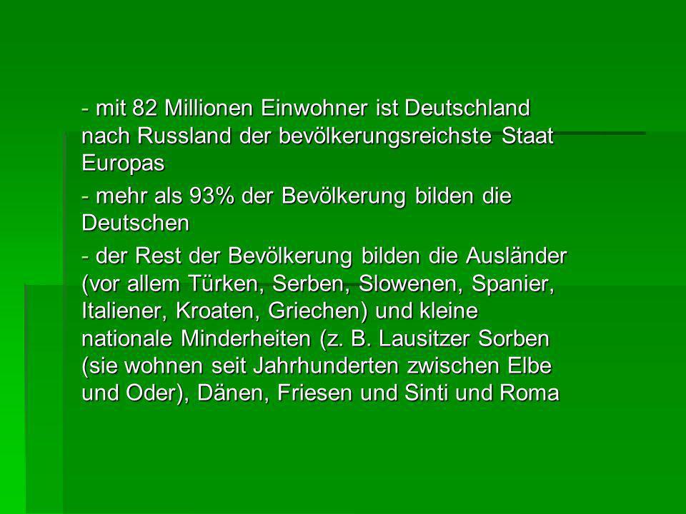 mit 82 Millionen Einwohner ist Deutschland nach Russland der bevölkerungsreichste Staat Europas