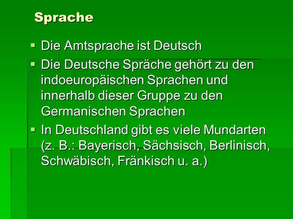 Sprache Die Amtsprache ist Deutsch.