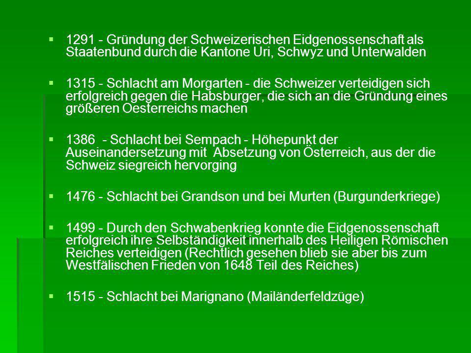 1291 - Gründung der Schweizerischen Eidgenossenschaft als Staatenbund durch die Kantone Uri, Schwyz und Unterwalden