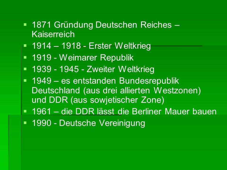 1871 Gründung Deutschen Reiches – Kaiserreich