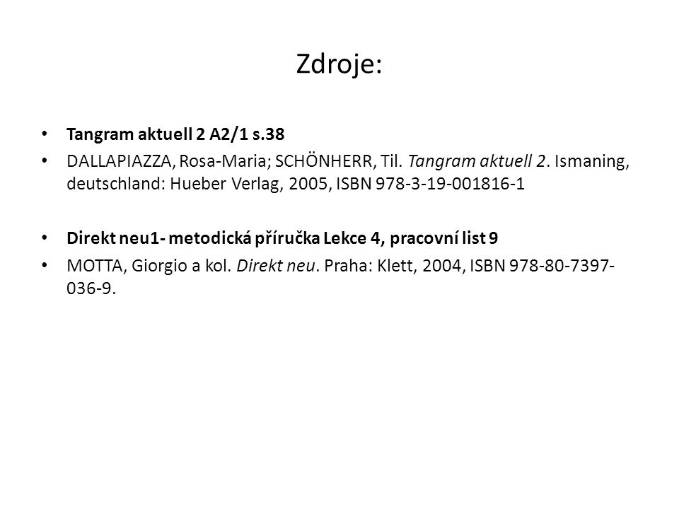 Zdroje: Tangram aktuell 2 A2/1 s.38