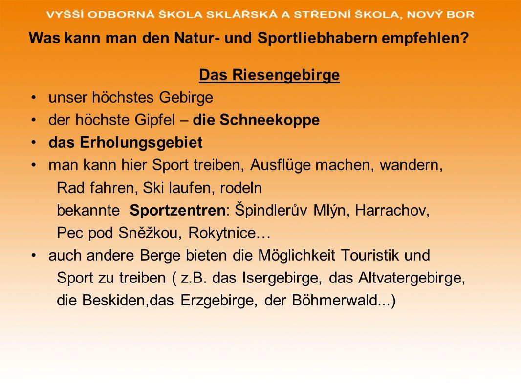Was kann man den Natur- und Sportliebhabern empfehlen
