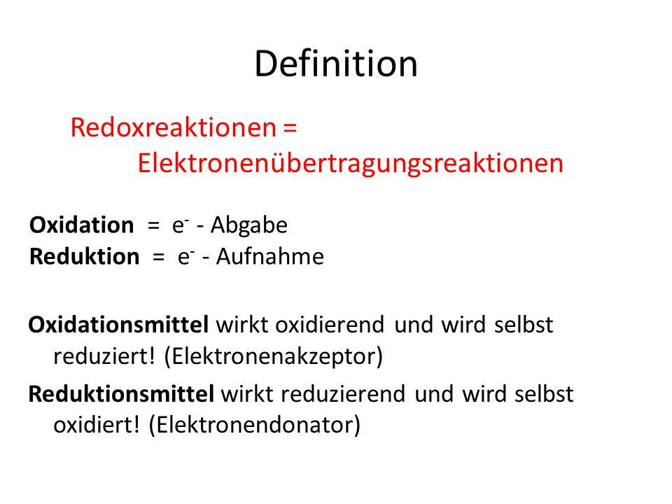 Definition Redoxreaktionen = Elektronenübertragungsreaktionen