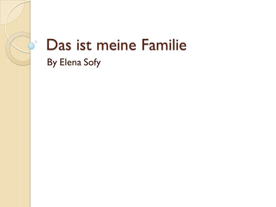 Das ist meine Familie By Elena Sofy