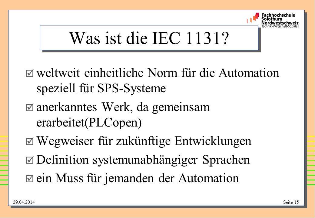 Was ist die IEC 1131 weltweit einheitliche Norm für die Automation speziell für SPS-Systeme. anerkanntes Werk, da gemeinsam erarbeitet(PLCopen)