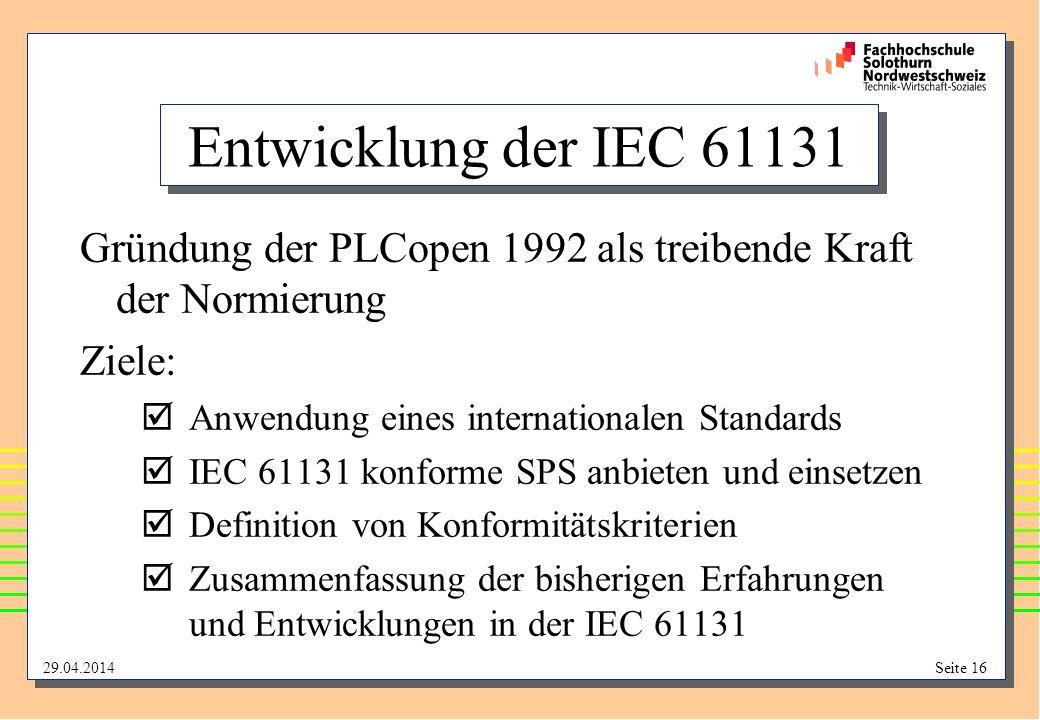 Entwicklung der IEC 61131 Gründung der PLCopen 1992 als treibende Kraft der Normierung. Ziele: Anwendung eines internationalen Standards.