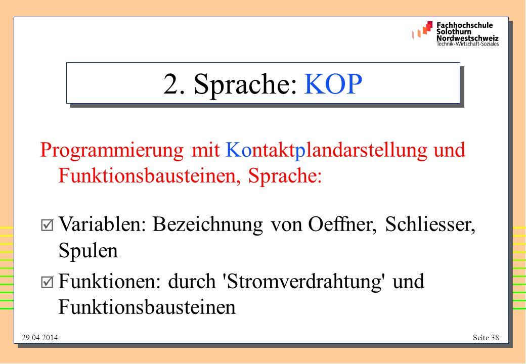 2. Sprache: KOP Programmierung mit Kontaktplandarstellung und Funktionsbausteinen, Sprache: Variablen: Bezeichnung von Oeffner, Schliesser, Spulen.