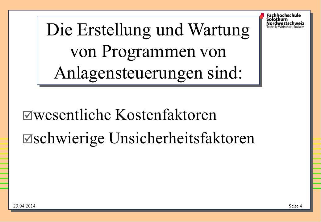 Die Erstellung und Wartung von Programmen von Anlagensteuerungen sind: