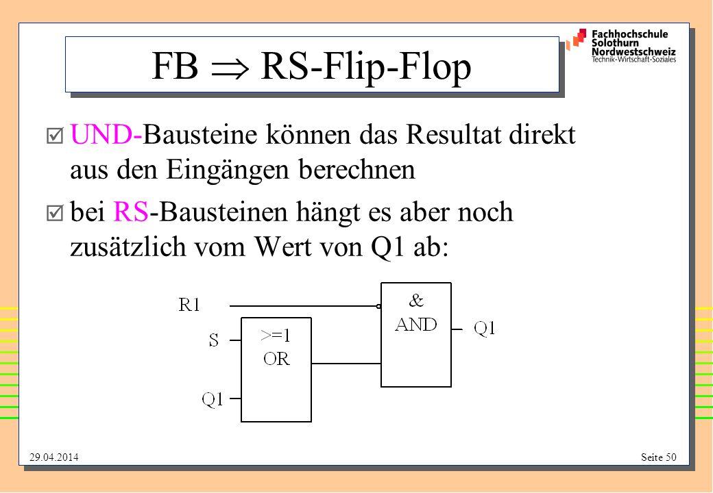 FB  RS-Flip-Flop UND-Bausteine können das Resultat direkt aus den Eingängen berechnen.