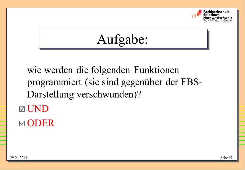 Aufgabe: wie werden die folgenden Funktionen programmiert (sie sind gegenüber der FBS-Darstellung verschwunden)