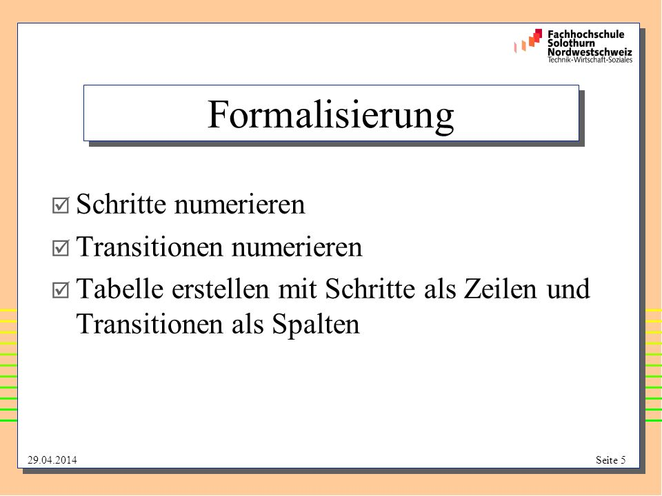 Formalisierung Schritte numerieren Transitionen numerieren