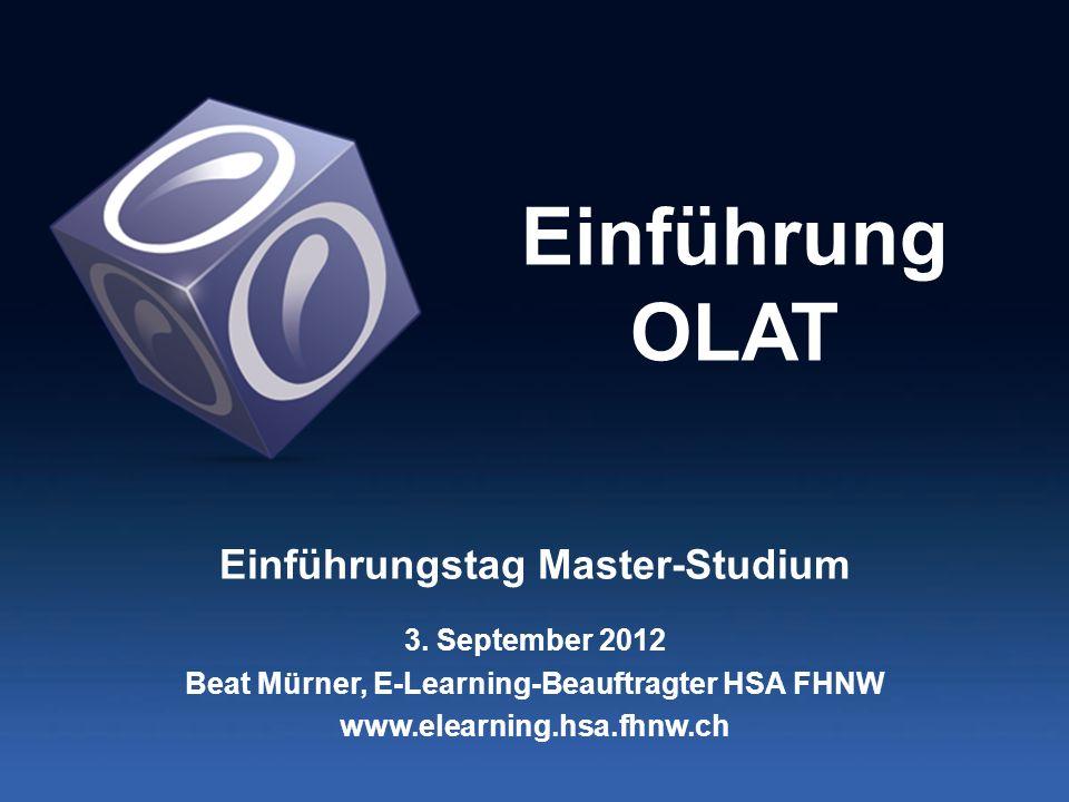 Einführung OLAT Einführungstag Master-Studium 3. September 2012