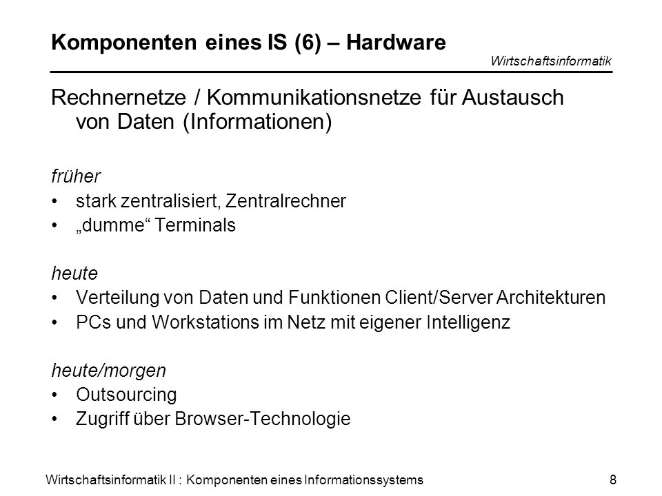 Komponenten eines IS (6) – Hardware