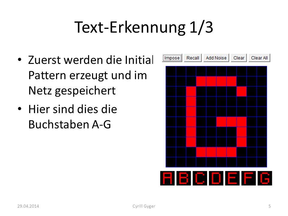 Text-Erkennung 1/3 Zuerst werden die Initial Pattern erzeugt und im Netz gespeichert. Hier sind dies die Buchstaben A-G.