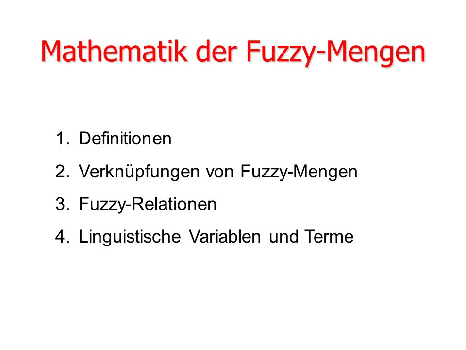 Mathematik der Fuzzy-Mengen