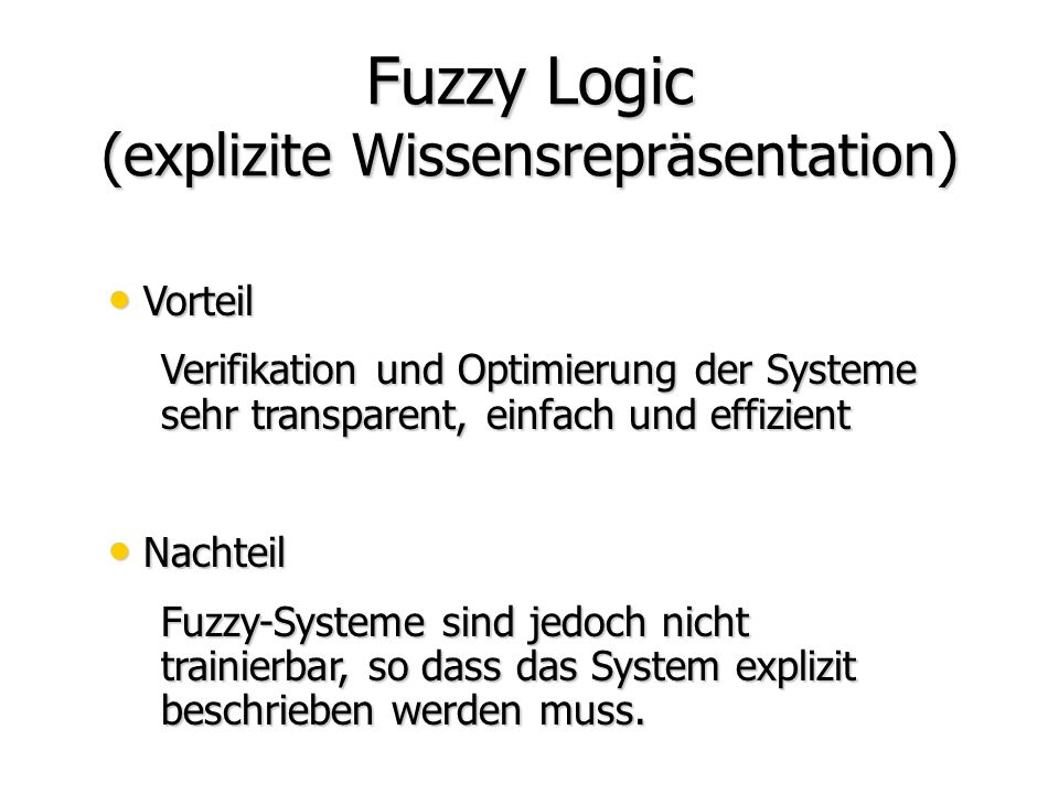 Fuzzy Logic (explizite Wissensrepräsentation)